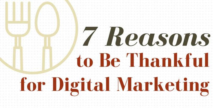 7 Reasons to Be Thankful for Digital Marketing header