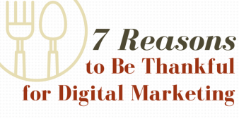 7 Reasons to Be Thankful for Digital Marketing