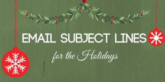 8 Email Subject Lines to Inspire Your Holiday Marketing