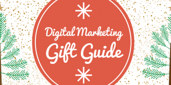 The Ultimate Digital Marketing Gift Guide