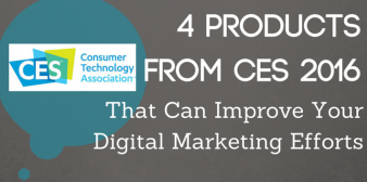 4 Products from CES 2016 That Can Improve Your Digital Marketing Efforts