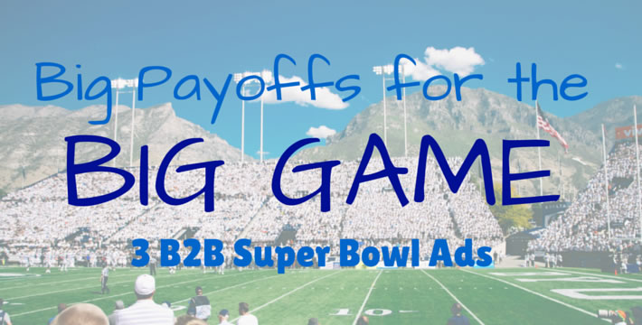 3 B2B Ads in the Super Bowl cover image
