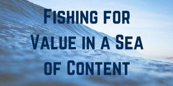 Fishing for Value in a Sea of Content