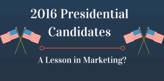 2016 Presidential Candidates: A Lesson in Marketing?