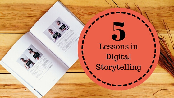 5 Lessons in Digital Storytelling header