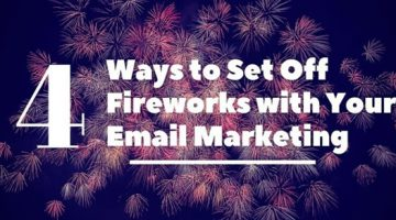 Set Off Fireworks with Your Email Marketing header