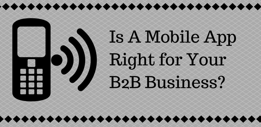 Is a Mobile App Right for Your B2B Business?