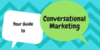 Your Guide to Conversational Marketing